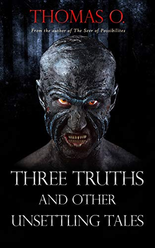 Three Truths and Other Unsettling Tales by [O., Thomas]