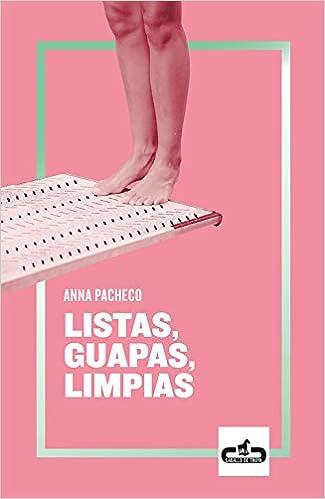 Listas, guapas, limpias de Anna Pacheco