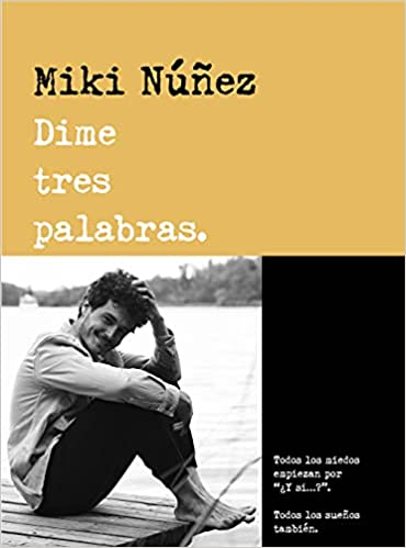 Dime tres palabras de Miki Nuñez