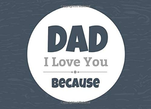 Dad I Love You Because Prompted Fill In Blank I Love You Book For Fathers Gift Book For Dad Things I Love About You Book For Dad Dad Appreciation Or Son