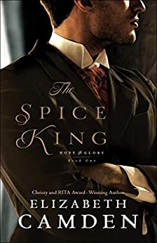 The Spice King (Hope and Glory Book #1) by [Camden, Elizabeth]