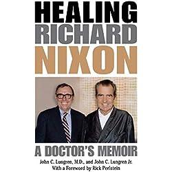 Healing Richard Nixon: A Doctor's Memoir