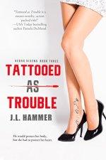 Tattooed as Trouble by J.L. Hammer