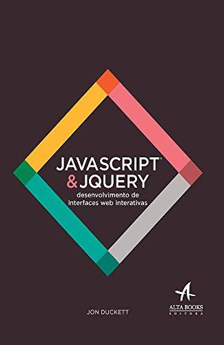 Javascript e Jquery desenvolvimento: Desenvolvimento de Interfaces web Interativas