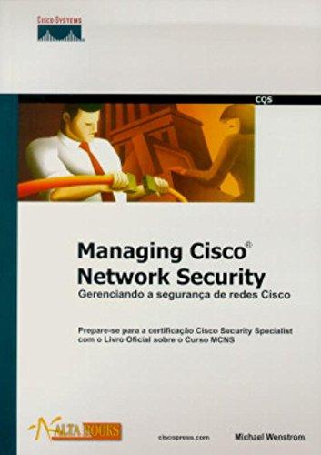 Managing Cisco Network Security - Gerenciando a Segurança de Redes Cisco