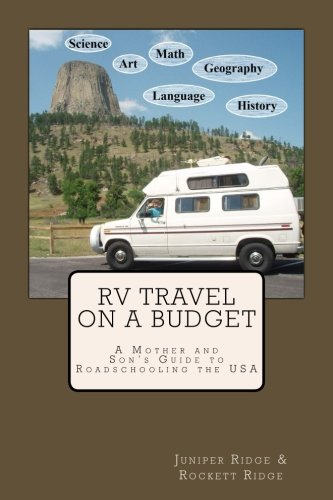 RV Travel on a Budget: A Mother and Son's Guide to Roadschooling the USA