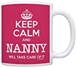 Mother's Day Gift Keep Calm Nanny Will Take Care of It Funny Gift Coffee Mug Tea Cup Pink