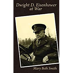 Dwight D. Eisenhower at War