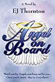 Angel On Board: Watch out for angels watching out for you! (True Angel Books Book 1)