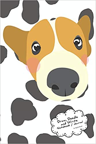 Draw Doodle And Write Noteboook Journal Cute Puppy Dog With Spotted Backdrop A Dog And Cat Themed Drawing Writing Notebook For Kids And Teens To Be Creative Record Daily Events Bread