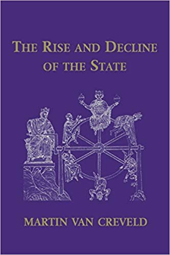 The Rise and Decline of the State: Creveld, Martin Van: 9780521656290:  Amazon.com: Books