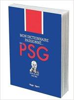 Mon dictionnaire passionné… du PSG