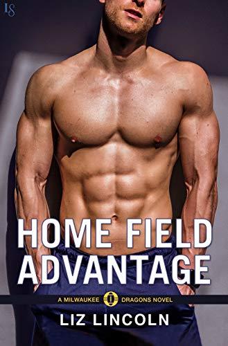 Home Field Advantage: A Milwaukee Dragons Novel by [Lincoln, Liz]