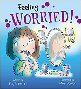 Image result for Feeling worried! / written by Kay Barnham