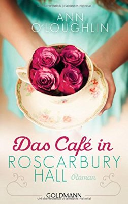 Ann O´Loughlin: Das Café in Roscarbury Hall