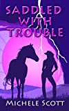 Saddled With Trouble (The Michaela Bancroft Mystery Series Book 1)