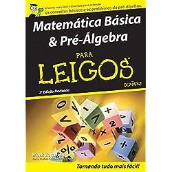 Matemática Básica E Pré-Álgebra Para Leigos