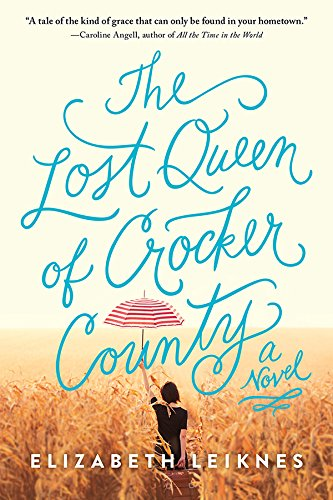 The Lost Queen of Crocker County: A Novel by [Leiknes, Elizabeth]