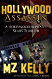 Hollywood Assassin: A Psychological Suspense Thriller Book 1 (A Hollywood Alphabet Series Thriller)