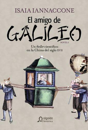 El amigo de Galileo/ The Friend of Galileo (Spanish Edition)