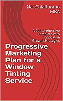 Progressive Marketing Plan for a Window Tinting Service