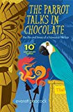 The Parrot Talks in Chocolate (The Life and Times of a Hawaiian Tiki Bar Book 1)