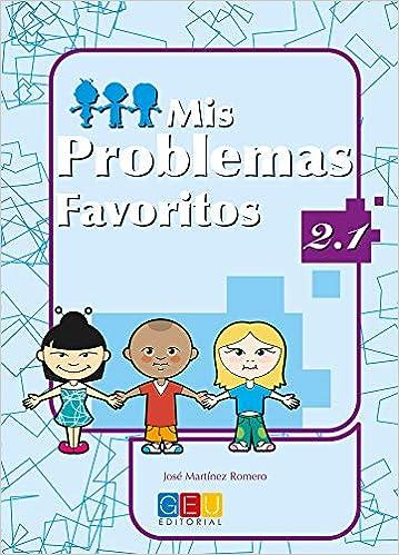 Libro PDF Gratis Mis problemas favoritos 2.1 / Editorial GEU / 2º Primaria / Mejora la resolución de problemas / Recomendado como repaso / Con actividades sencillas