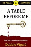 A Table Before Me (Psalm 23 Mysteries Book 14)