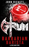 Grum: Barbarian Barista (Savage Legends Book 1)