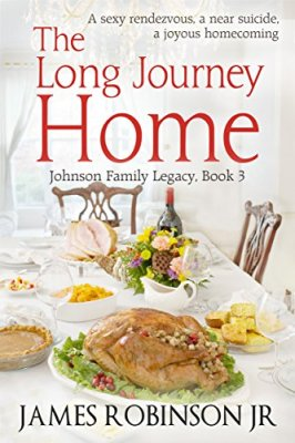 The Long Journey Home (Johnson Family Legacy Book 3) by [Robinson, James]