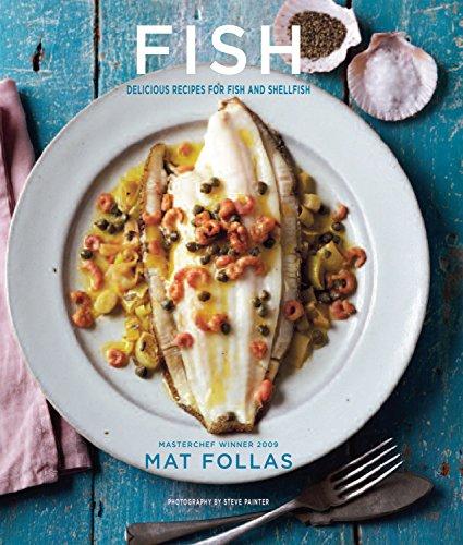 Fish: Delicious recipes for fish and shellfish