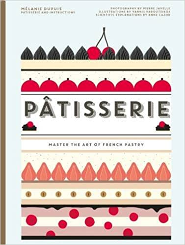 Patisserie: Master the Art of French pastry Book