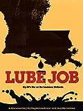 Lube Job: Big Oil's War on the Louisiana Wetlands