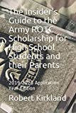 The Insider's Guide to the Army ROTC Scholarship for High School Students and their parents