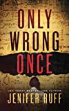 Only Wrong Once: A Medical Thriller (FBI and CDC Medical Thriller Book 1)