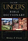 The New Unger's Bible Dictionary by Unger, Merrill F published by Moody Press,U.S. (2007)