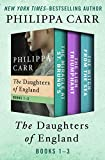 The Daughters of England Books 1–3: The Miracle at St. Bruno's, The Lion Triumphant, and The Witch from the Sea