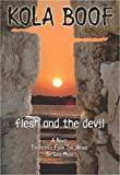 FLESH AND THE DEVIL by Kola Boof