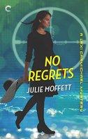 No Regrets: A Lexi Carmichael Mystery, Book Ten by [Moffett, Julie]