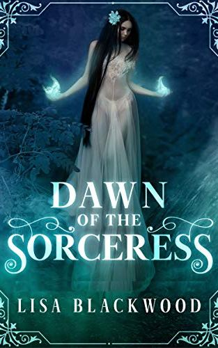 Dawn of the Sorceress by Lisa Blackwood