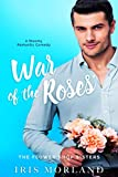 War of the Roses: A Steamy Romantic Comedy (A Petal Plucker Prelude)