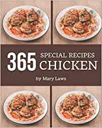 365 Special Chicken Recipes: From The Chicken Cookbook To