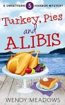 Turkey, Pies and Alibis (Sweetfern Harbor Mystery Book 5) by [Meadows, Wendy]