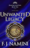 Unwanted Legacy - A Historical Novel (Dancing with Fate Book 1)
