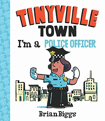 [BpO9U.B.e.s.t] I'm a Police Officer (A Tinyville Town Book) by Brian Biggs Brian Biggs Brian Biggs Brian Biggs PDF