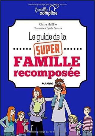 Le guide la SUPER famille recomposée