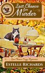 Last Chance for Murder (Lisa Chance Cozy Mysteries Book 1) by [Richards, Estelle]