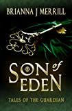 Son of Eden, a Paranormal Romance (Tales of the Guardian Book 1)