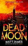 Dead Moon: Nightmares Are Born (The Dead Moon Thrillers Book 1)