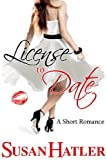 License to Date (Better Date than Never Series Book 6)